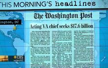 Headlines at 7:30: VA chief requests $17 billion for clinics, staff
