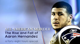 """""""48 Hours"""" Special: All-American Murder: The Rise and Fall of Aaron Hernandez"""
