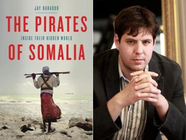 Jay Bahadur, The Pirates of Somalia