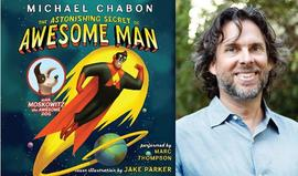 The Astonishing Secret of Awesome Man, Michael Chabon