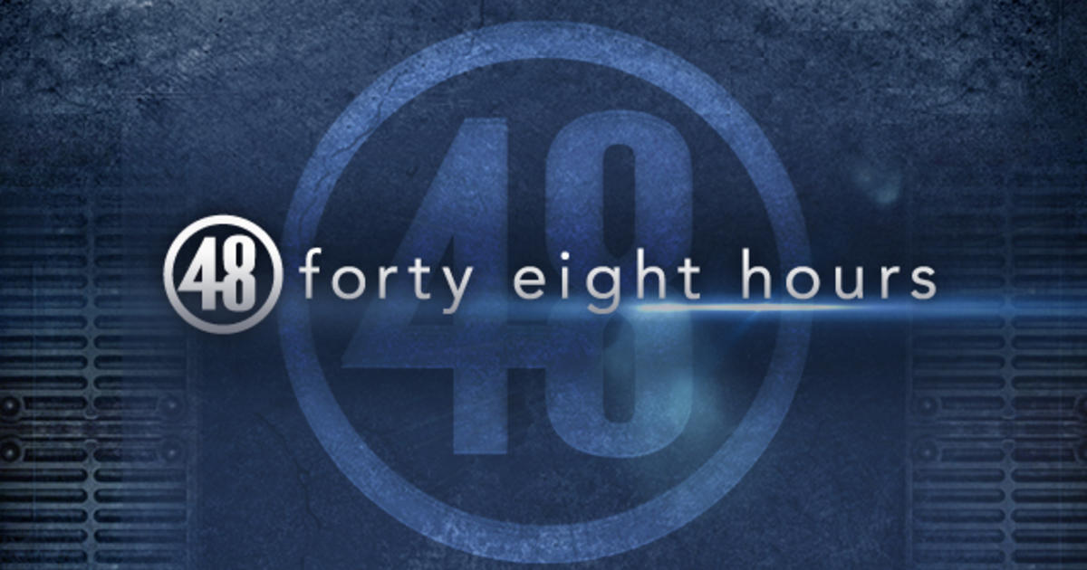 """How to watch """"48 Hours"""" this weekend - CBS News"""