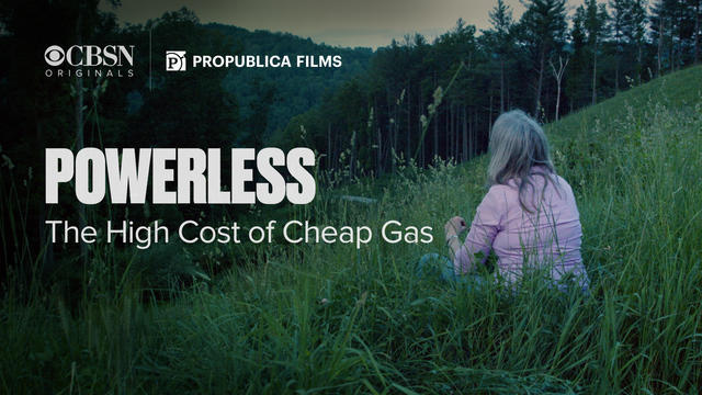 Powerless: The high cost of cheap gas - CBS News