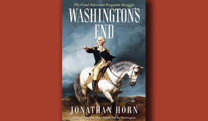 """Washington's End,"" on the final years of the father of our country"